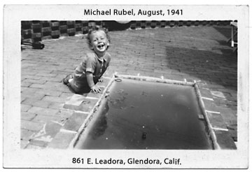 Michael Rubel, 861 E. Leadora Ave., Glendora, CA. August, 1941